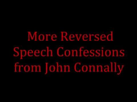 More Reversed Speech Confessions from John Connally