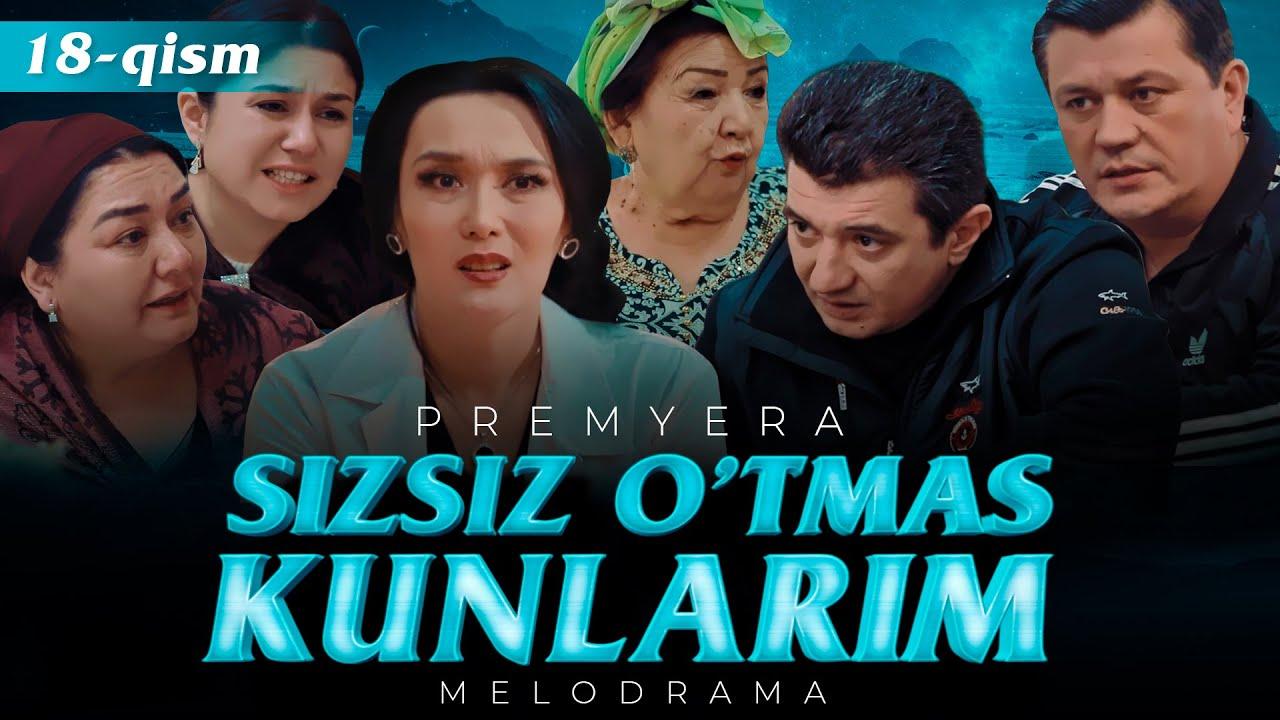 Sizsiz o'tmas kunlarim (o'zbek serial) | Сизсиз утмас кунларим (узбек сериал) 18-qism