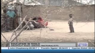 Pastoralism and poverty lead to over 10000 students dropping out of school annually in Isiolo county