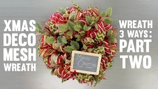 Wreath Three Ways: Christmas Wreath