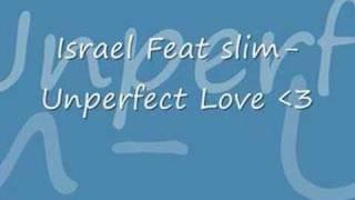 Israel Feat slim - Unperfect love