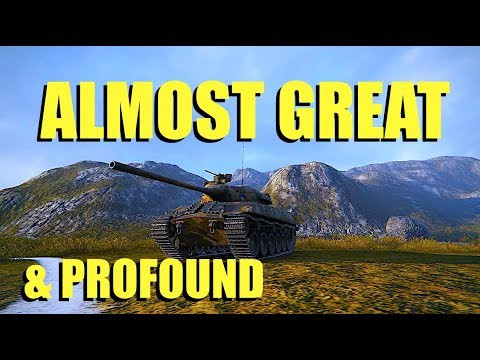 WOT - Almost Great & Profound | World of Tanks