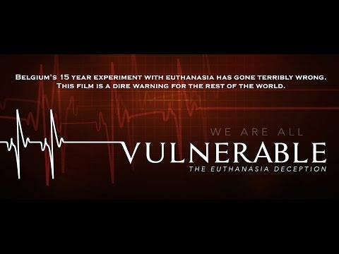 Vulnerable: The Euthanasia Deception - Documentary Promo