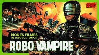 Video ROBO VAMPIRE: Piores Filmes de Todos os Tempos #28 download MP3, 3GP, MP4, WEBM, AVI, FLV September 2017