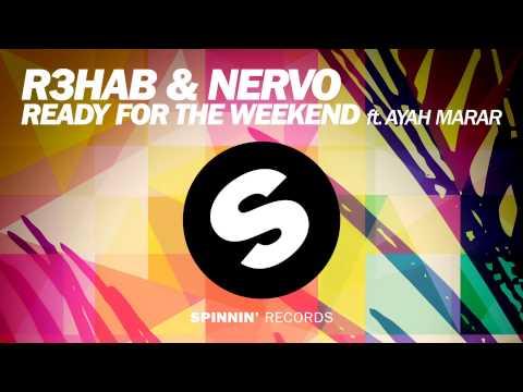 R3HAB & NERVO - Ready For The Weekend ft. Ayah Marar (Club Mix)