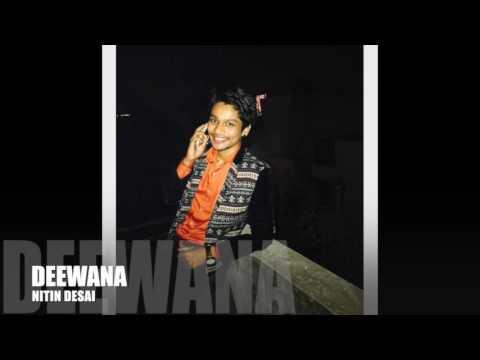 Nitin Desai - Deewana | 2017 | 0fficial Audio
