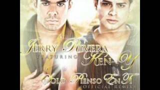 solo pienso en ti remix (dj lowbred ft jerry rivera con ken-y)