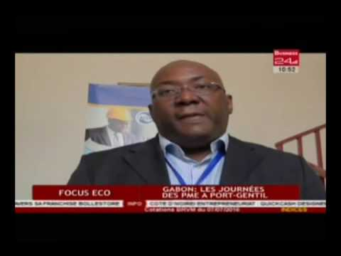 Business 24 / Focus Eco Gabon - Les Journees des PME a Port Gentil