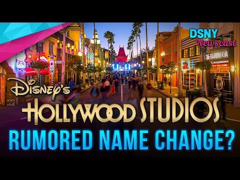 Disney's HOLLYWOOD STUDIOS Rumored NAME CHANGE - Disney News - 2/01/18