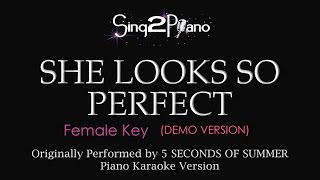 She Looks So Perfect (Female Key - Piano Karaoke Demo) 5 Seconds of Summer