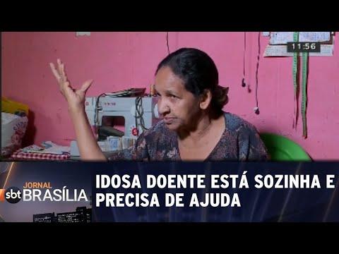 Idosa doente está sozinha e precisa de ajuda | SBT Brasília 13/08/2018