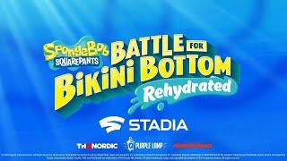 SpongeBob SquarePants: Battle for Bikini Bottom - Rehydrated - Stadia Release Trailer