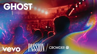 Passion - Ghost (Live/Audio) ft. Crowder