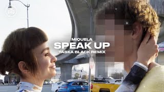 Miquela - Speak Up (Taska Black Remix) [Official Audio]