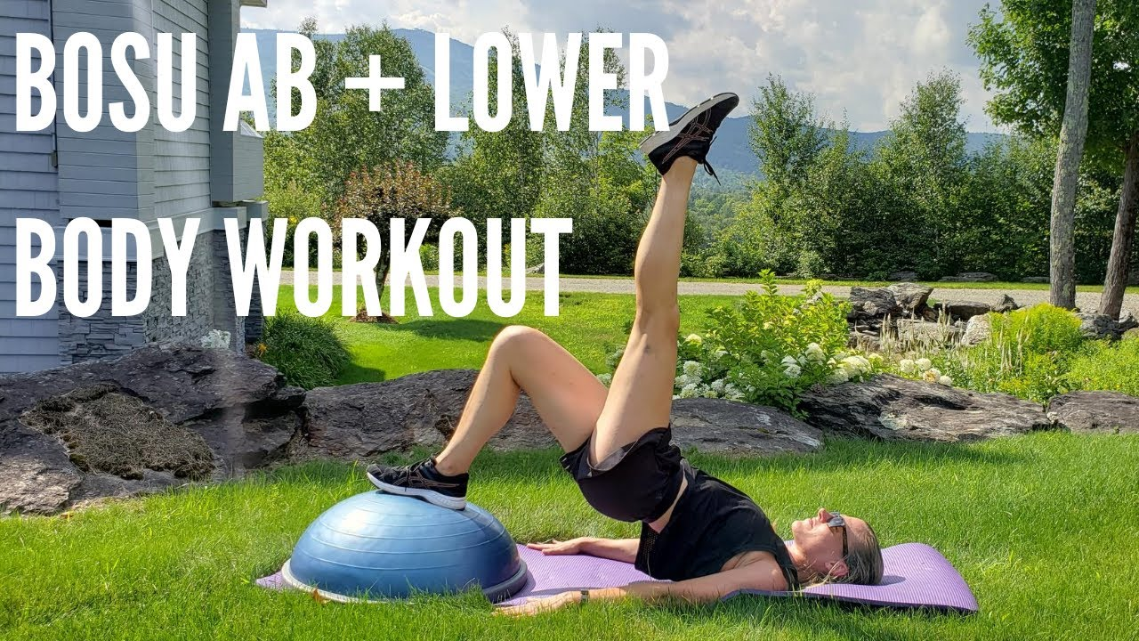 BOSU AB + LOWER BODY WORKOUT
