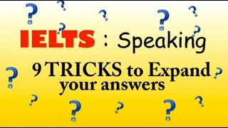 BEST 9 SPEAKING TRICKS TO EXPAND ANSWERS