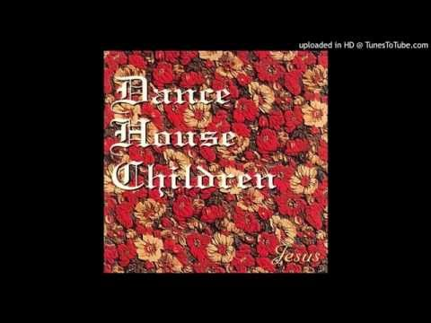 Dance House Children - 01 Once Upon Your Lips - Jesus