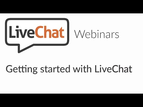 LiveChat webinars: Getting started with LiveChat