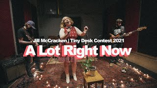 A Lot Right Now | Jill McCracken | NPR Tiny Desk Contest Submission 2021