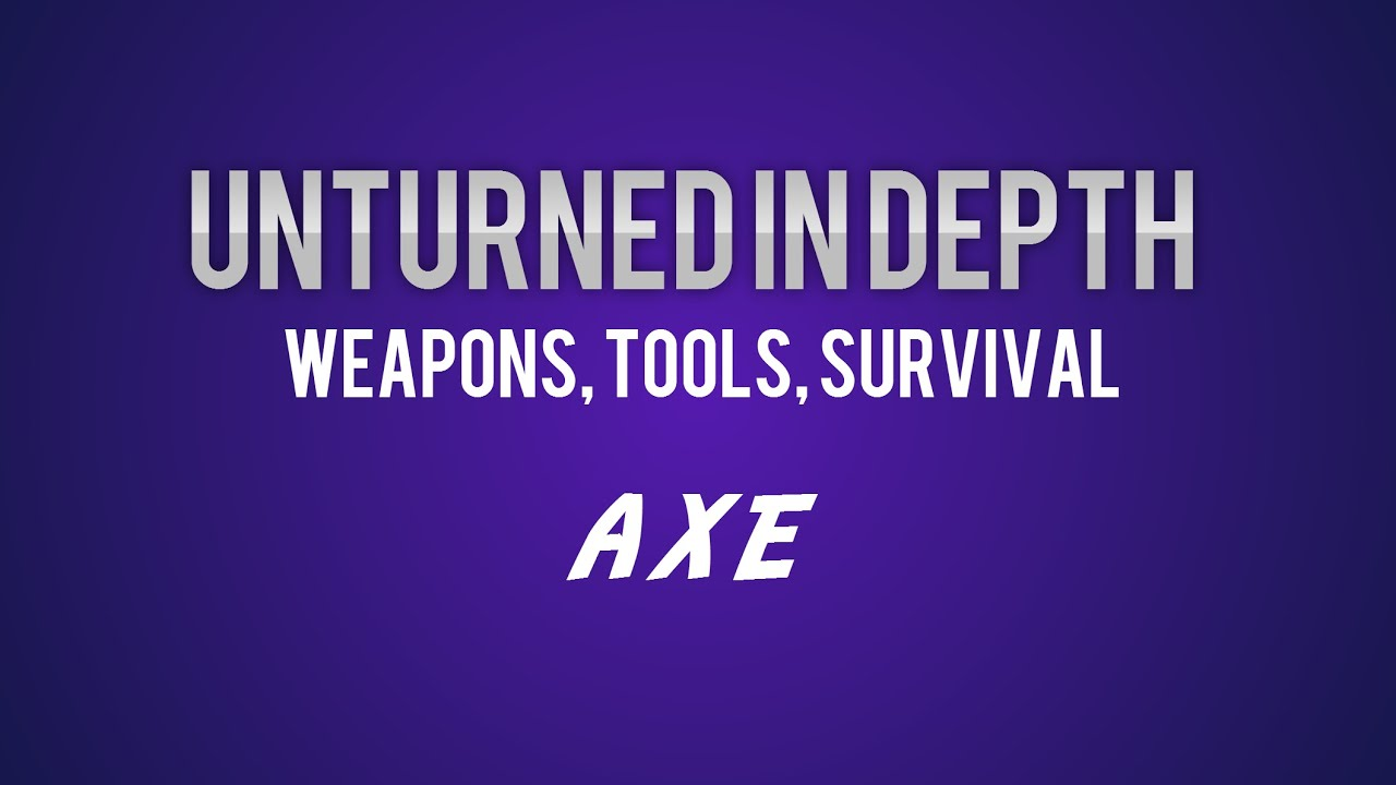 how to make an axe in unturned