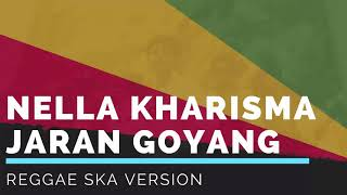 JARAN GOYANG - Nella Kharisma / Via Vallen (Reggae SKA Dangdut) #Cover