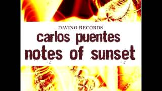 Carlos Puentes  - Notes of sunset  (Aaron The Baron Tequilla Sunrise Mix)