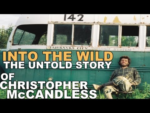 INTO THE WILD  The Untold Story of Christopher McCandless