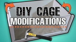 DIY Cage Modifications Thumbnail
