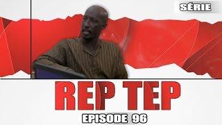 Série - Rep Tep - Episode 96