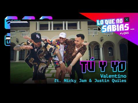 """Lo Que No Sabías de """"Tú y Yo"""" – Valentino ft. Nicky Jam y Justin Quiles"""