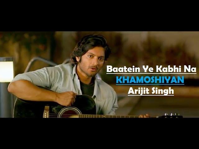 Baatein Ye Kabhi Na | Khamoshiyan | Arijit Singh | Ali Fazal | Sapna ...