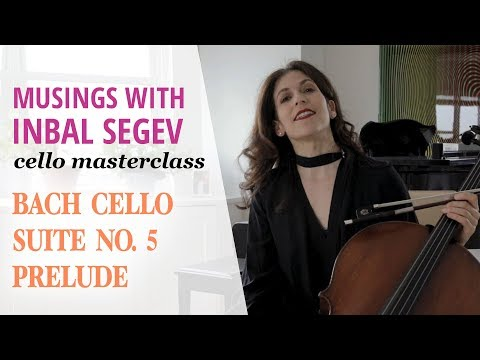 Bach Masterclass: Prelude From Suite No. 5 - Musings With Inbal Segev