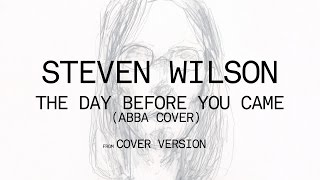 Steven Wilson - The Day Before You Came (ABBA Cover from Cover Version)