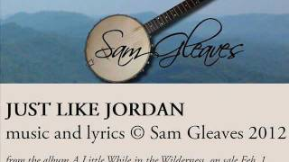 Sam Gleaves - Just Like Jordan