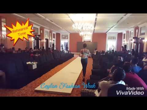 Ceylon Fashion Week 2k16 Rehearsal Time