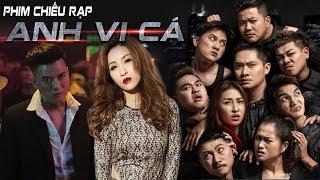 Phim Chiếu Rạp 2019 - Anh Vi Cá | Vĩnh Thuyên Kim, Quách Ngọc Tuyên,Hứa Minh Đạt,Minh Luân,Thanh Tân