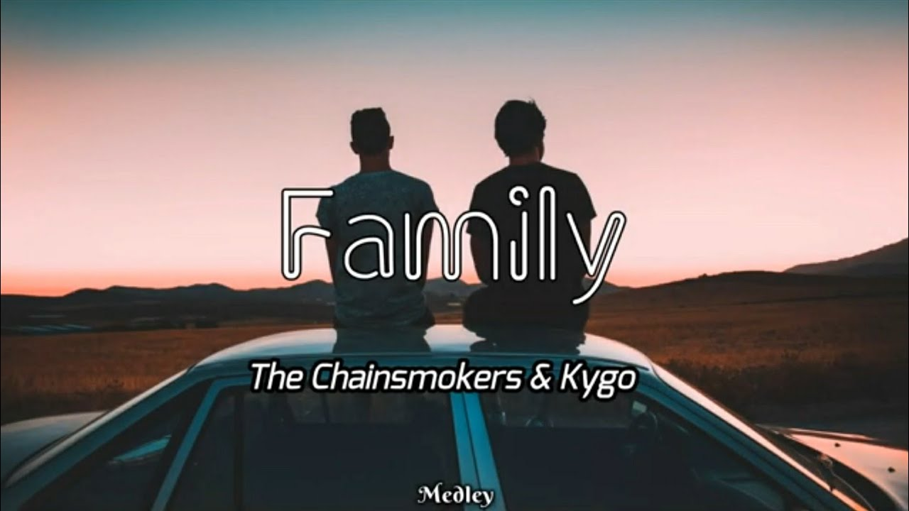 The Chainsmokers X Kygo - Family (Lyric/Lyrics Video)