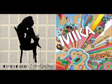 Ending Questions (Mashup) - Camilla Cabello & MIKA
