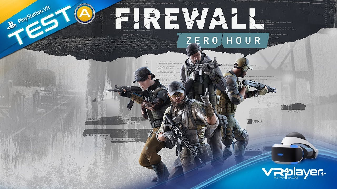 PlayStation VR PSVR : Firewall Zero Hour Test Review VR4Player.fr