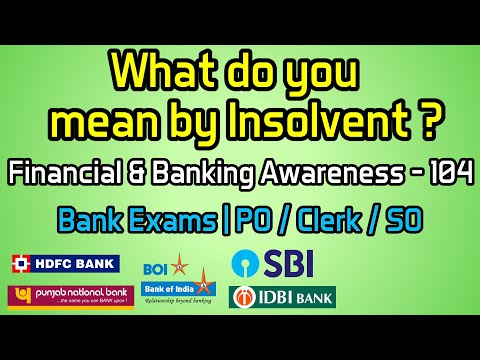 What do you mean by Insolvent ? | Financial & Banking Awareness - 104 | Bank Exams | PO / Clerk / SO