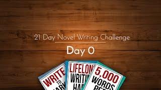 21 Day Novel Writing Challenge: Day 0