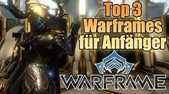Top 3 Warframes für Anfänger - Früh zu kriegen, leicht zu Spielen, lange haltbar! [Deutsch/German]