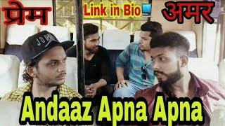 Andaaz Apna Apna movie comedy Spoof   Aamir Khan & Salman Khan  