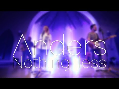 Nothing Less – Anders