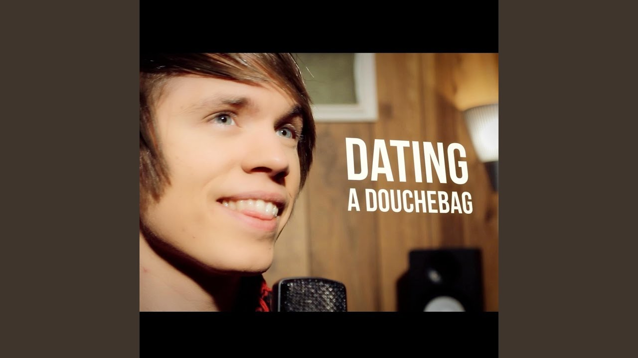 Dating a douchebag chords