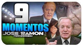 9 Momentos de José Ramón Fernández