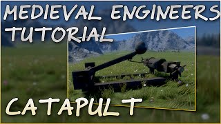 Medieval Engineers Tutorial #1 - How To Make A Catapult