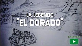 """La legendo """"El Dorado"""" - Kelkaj Rakontoj"""