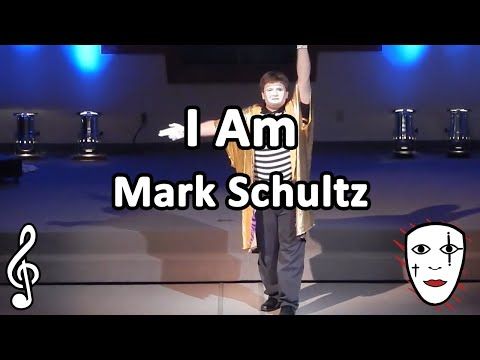 I Am - Mark Schultz - Mime Song