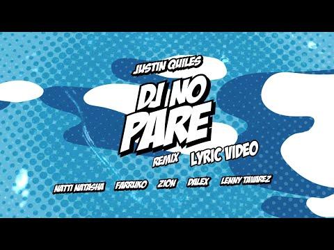 DJ NO PARE REMIX - Justin Quiles, Natti Natasha, Farruko ft Zion, Dalex, Lenny Tavárez (Lyric Video) Mp3